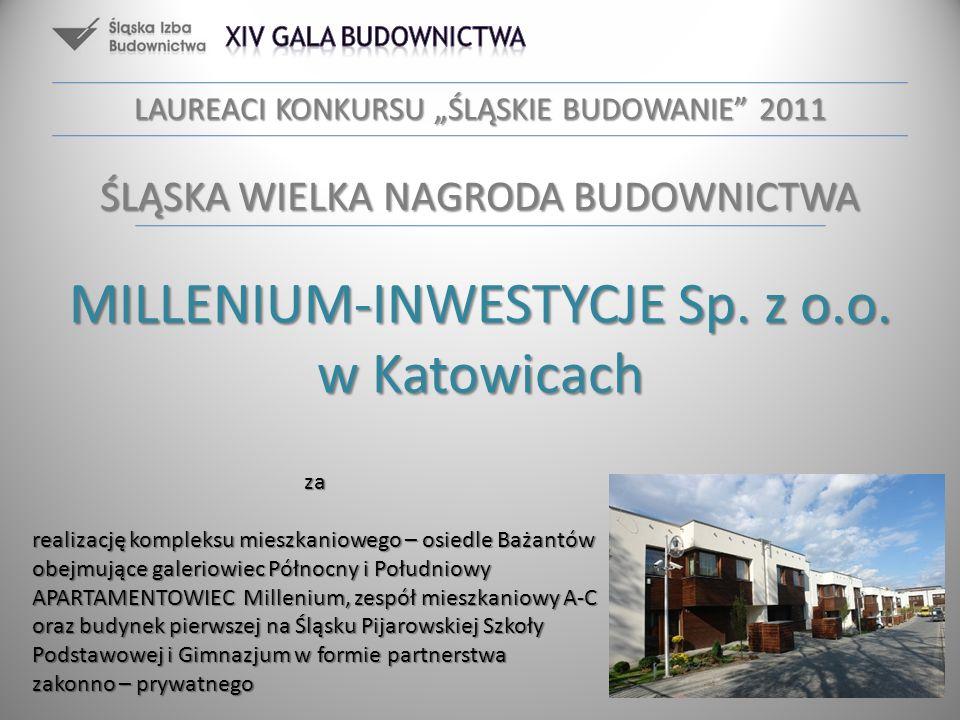 MILLENIUM-INWESTYCJE Sp. z o.o. w Katowicach za realizację kompleksu mieszkaniowego – osiedle Bażantów obejmujące galeriowiec Północny i Południowy AP