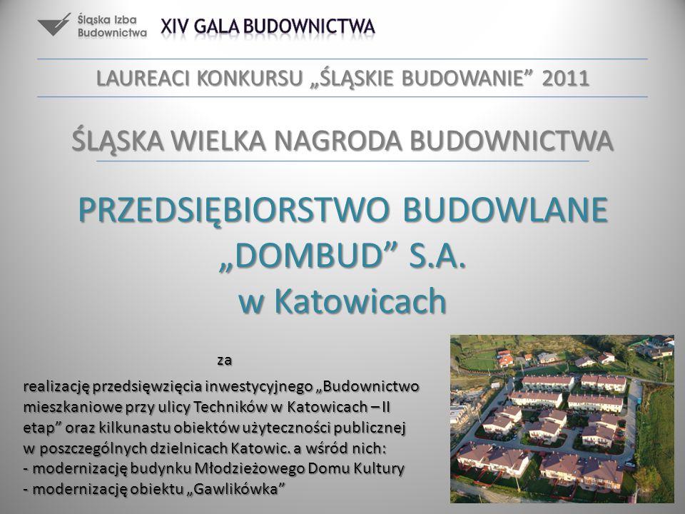 PRZEDSIĘBIORSTWO BUDOWLANE DOMBUD S.A. w Katowicach za realizację przedsięwzięcia inwestycyjnego Budownictwo mieszkaniowe przy ulicy Techników w Katow