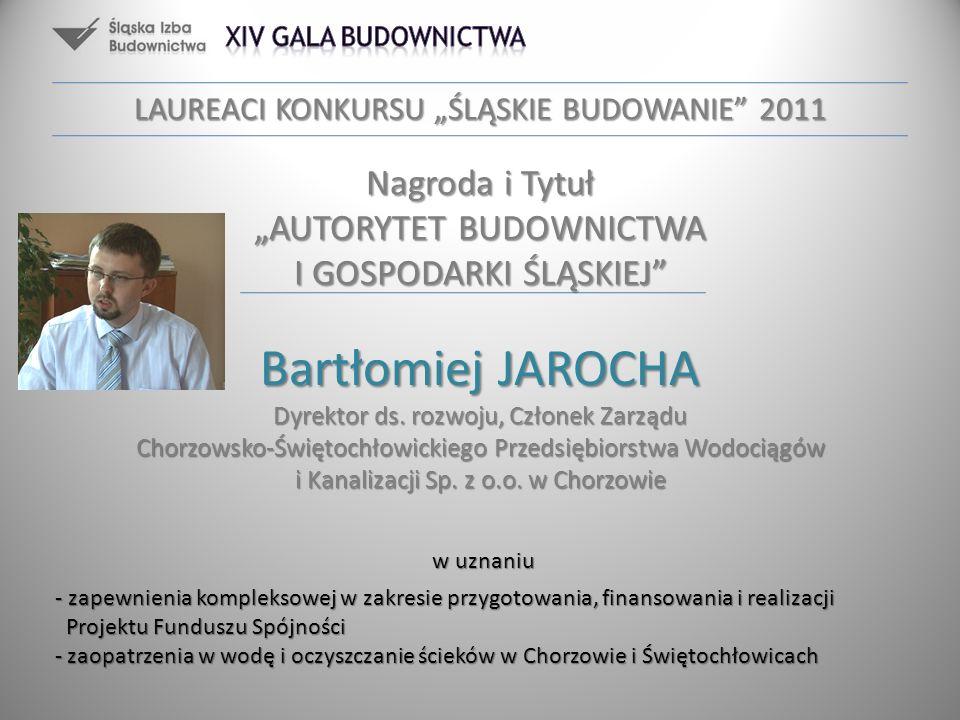 Bartłomiej JAROCHA Dyrektor ds. rozwoju, Członek Zarządu Chorzowsko-Świętochłowickiego Przedsiębiorstwa Wodociągów i Kanalizacji Sp. z o.o. w Chorzowi