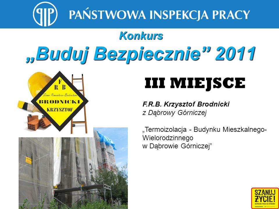Konkurs Buduj Bezpiecznie 2011 F.R.B. Krzysztof Brodnicki z Dąbrowy Górniczej Termoizolacja - Budynku Mieszkalnego- Wielorodzinnego w Dąbrowie Górnicz