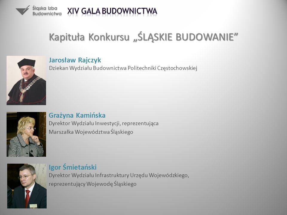 Igor Śmietański Dyrektor Wydziału Infrastruktury Urzędu Wojewódzkiego, reprezentujący Wojewodę Śląskiego Grażyna Kamińska Dyrektor Wydziału Inwestycji