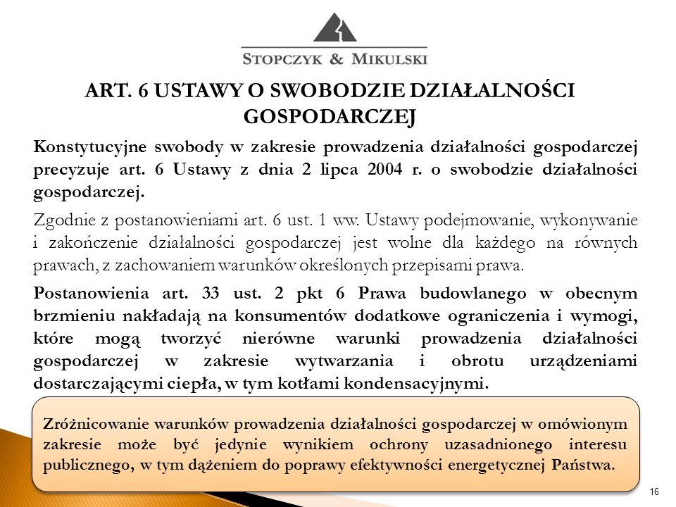 16 Konstytucyjne swobody w zakresie prowadzenia działalności gospodarczej precyzuje art.