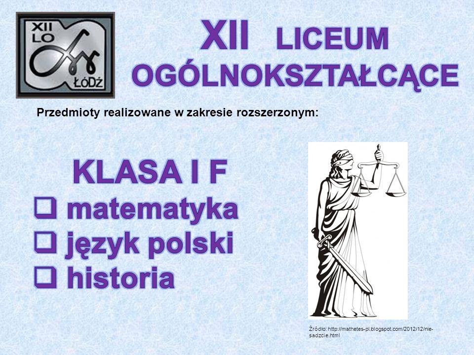 Przedmioty realizowane w zakresie rozszerzonym: Źródło: http://mathetes-pl.blogspot.com/2012/12/nie- sadzcie.html
