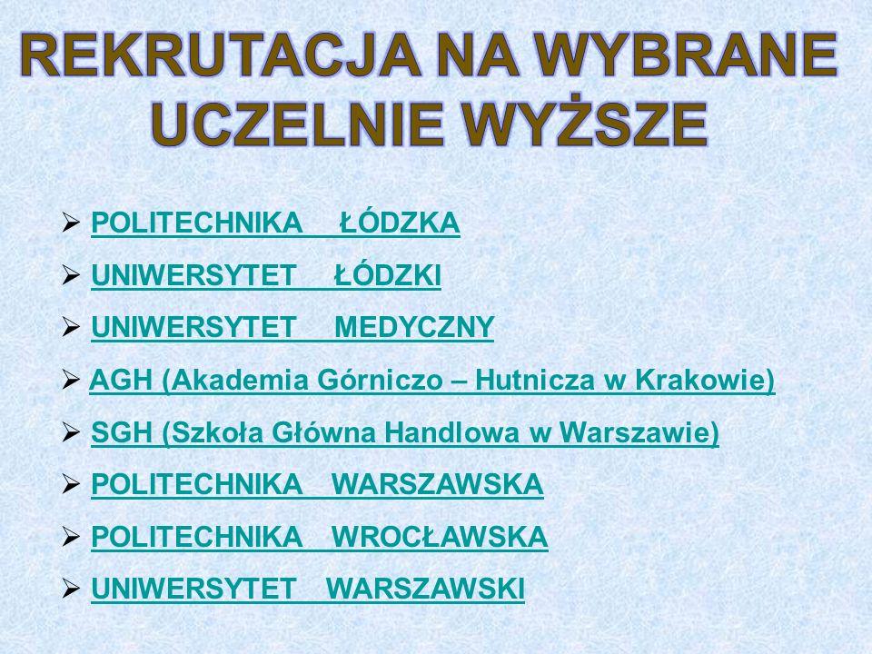 POLITECHNIKA ŁÓDZKA UNIWERSYTET ŁÓDZKI UNIWERSYTET MEDYCZNY AGH (Akademia Górniczo – Hutnicza w Krakowie) SGH (Szkoła Główna Handlowa w Warszawie) POLITECHNIKA WARSZAWSKA POLITECHNIKA WROCŁAWSKA UNIWERSYTET WARSZAWSKI