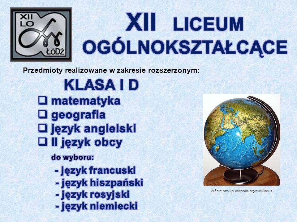 Przedmioty realizowane w zakresie rozszerzonym: Źródło: http://pl.wikipedia.org/wiki/Globus