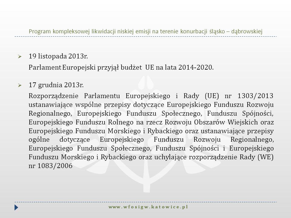 Program kompleksowej likwidacji niskiej emisji na terenie konurbacji śląsko – dąbrowskiej 19 listopada 2013r. Parlament Europejski przyjął budżet UE n
