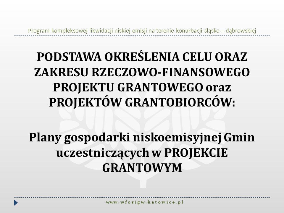 Program kompleksowej likwidacji niskiej emisji na terenie konurbacji śląsko – dąbrowskiej PODSTAWA OKREŚLENIA CELU ORAZ ZAKRESU RZECZOWO-FINANSOWEGO P