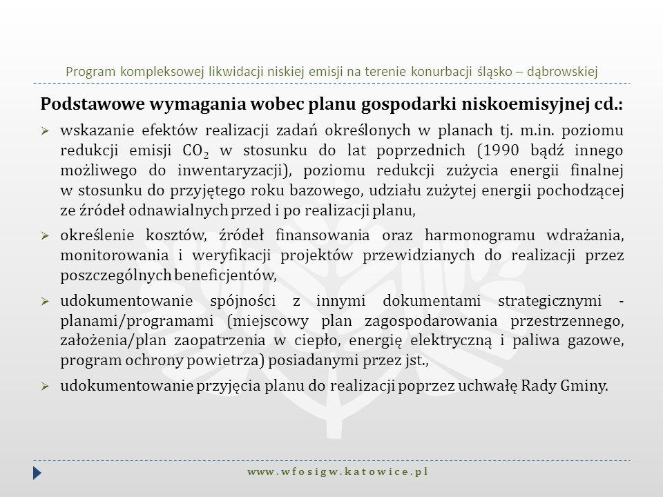 Program kompleksowej likwidacji niskiej emisji na terenie konurbacji śląsko – dąbrowskiej Podstawowe wymagania wobec planu gospodarki niskoemisyjnej c