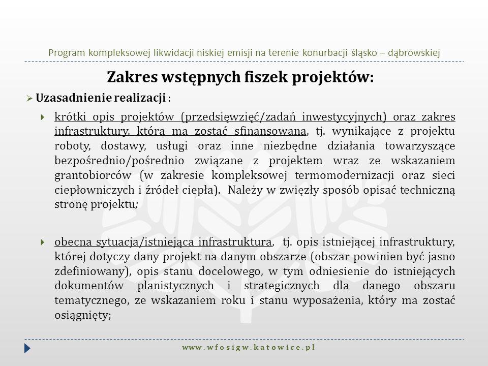 Program kompleksowej likwidacji niskiej emisji na terenie konurbacji śląsko – dąbrowskiej Zakres wstępnych fiszek projektów: Uzasadnienie realizacji :