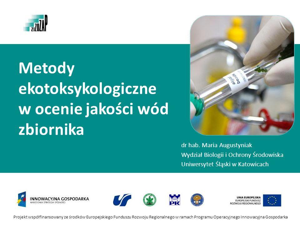 Projekt współfinansowany ze środków Europejskiego Funduszu Rozwoju Regionalnego w ramach Programu Operacyjnego Innowacyjna Gospodarka Metody ekotoksyk