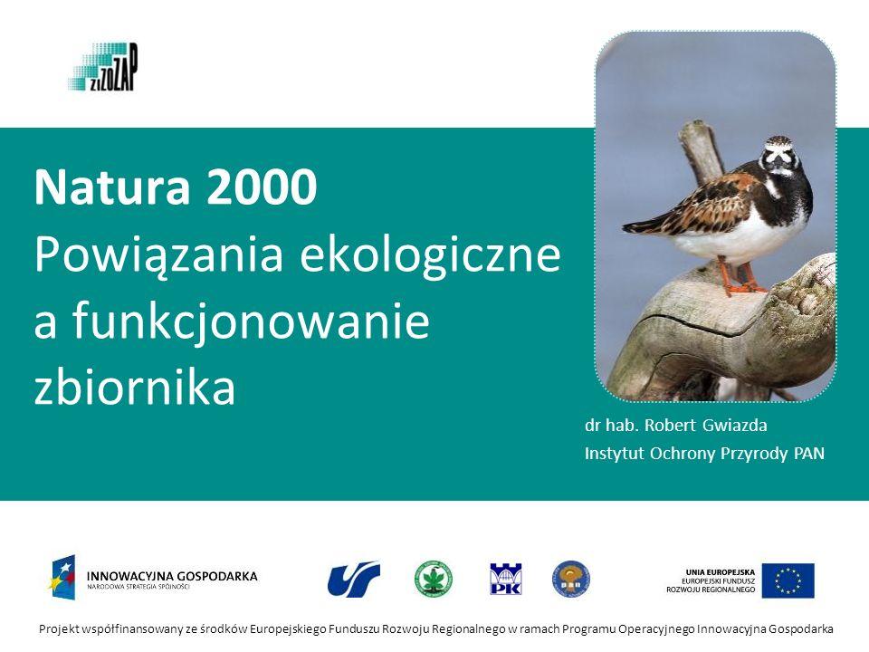 Projekt współfinansowany ze środków Europejskiego Funduszu Rozwoju Regionalnego w ramach Programu Operacyjnego Innowacyjna Gospodarka Natura 2000 Powi