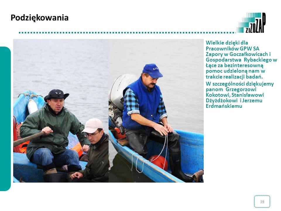 39 Wielkie dzięki dla Pracowników GPW SA Zapory w Goczałkowicach i Gospodarstwa Rybackiego w Łące za bezinteresowną pomoc udzieloną nam w trakcie real