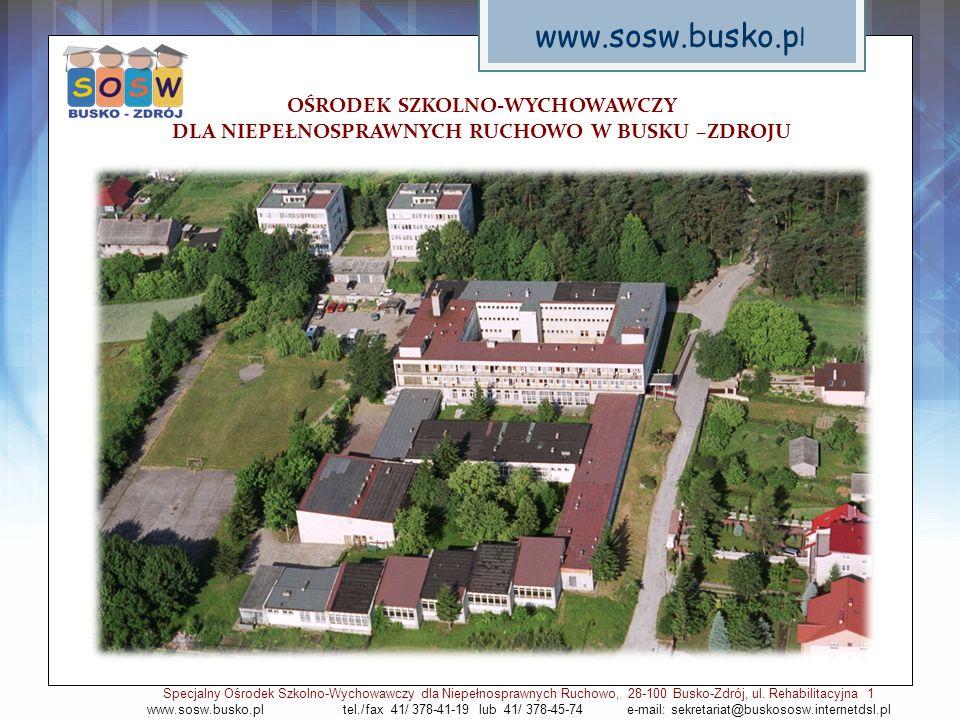 Pracownie szkolne Specjalny Ośrodek Szkolno-Wychowawczy dla Niepełnosprawnych Ruchowo, 28-100 Busko-Zdrój, ul.