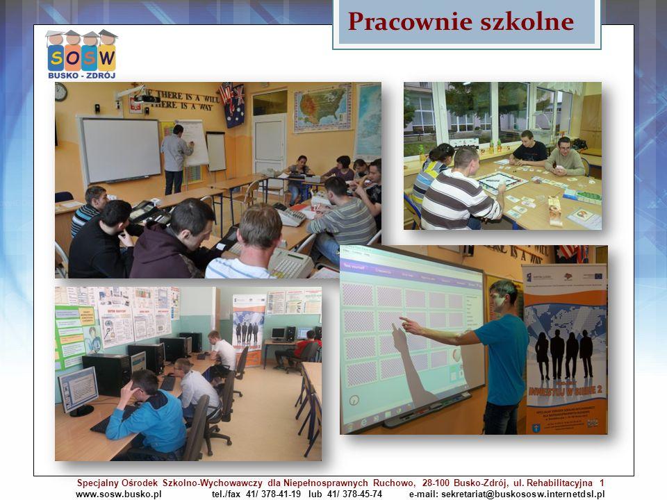 Pracownie szkolne Specjalny Ośrodek Szkolno-Wychowawczy dla Niepełnosprawnych Ruchowo, 28-100 Busko-Zdrój, ul. Rehabilitacyjna 1 www.sosw.busko.pl tel