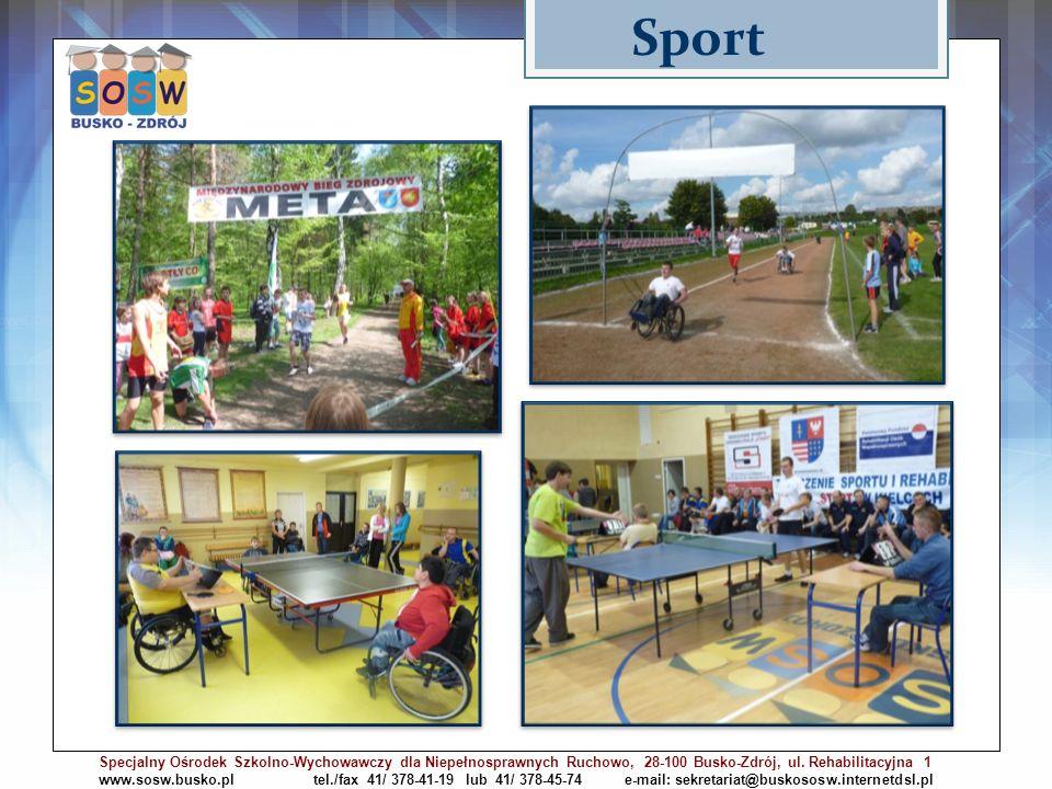 Sport Specjalny Ośrodek Szkolno-Wychowawczy dla Niepełnosprawnych Ruchowo, 28-100 Busko-Zdrój, ul. Rehabilitacyjna 1 www.sosw.busko.pl tel./fax 41/ 37