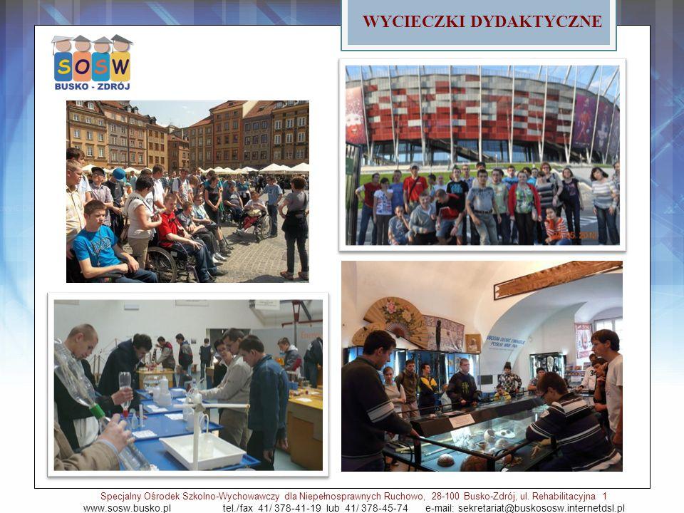 WYCIECZKI DYDAKTYCZNE Specjalny Ośrodek Szkolno-Wychowawczy dla Niepełnosprawnych Ruchowo, 28-100 Busko-Zdrój, ul.