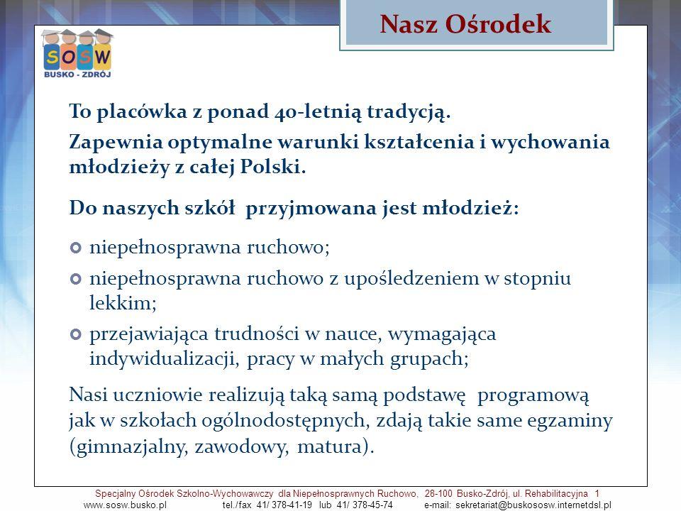 Nasz Ośrodek To placówka z ponad 40-letnią tradycją. Zapewnia optymalne warunki kształcenia i wychowania młodzieży z całej Polski. Do naszych szkół pr