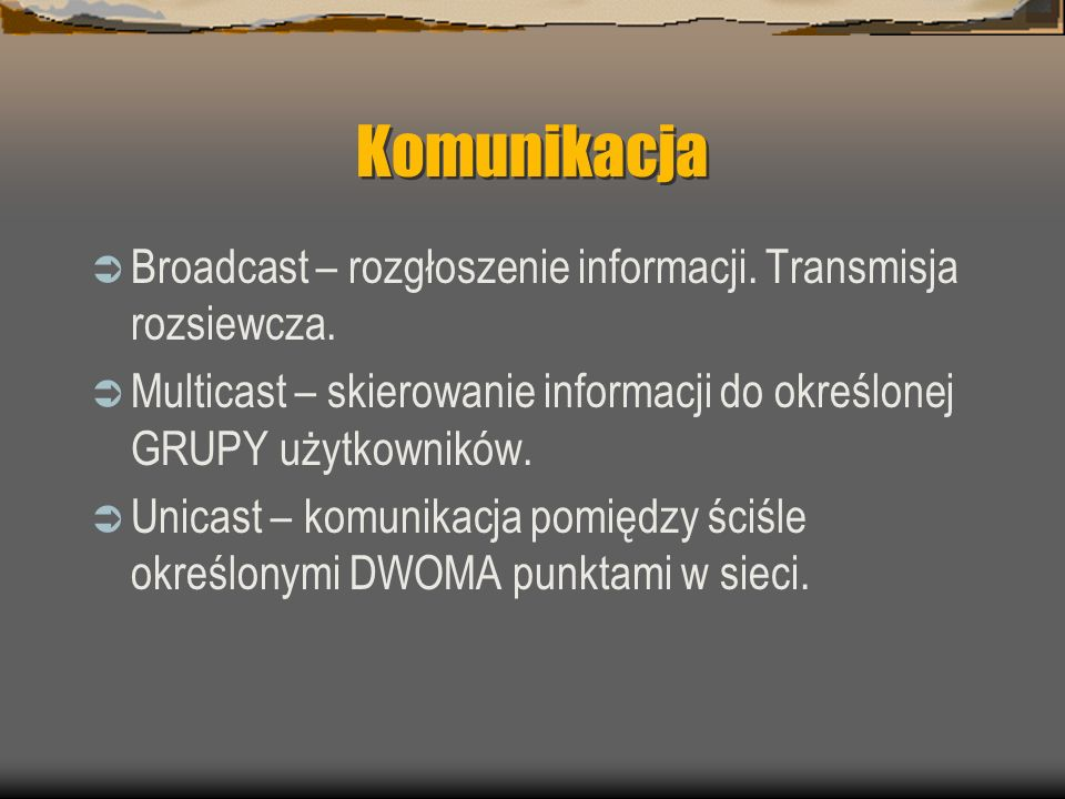 Komunikacja Broadcast – rozgłoszenie informacji.Transmisja rozsiewcza.