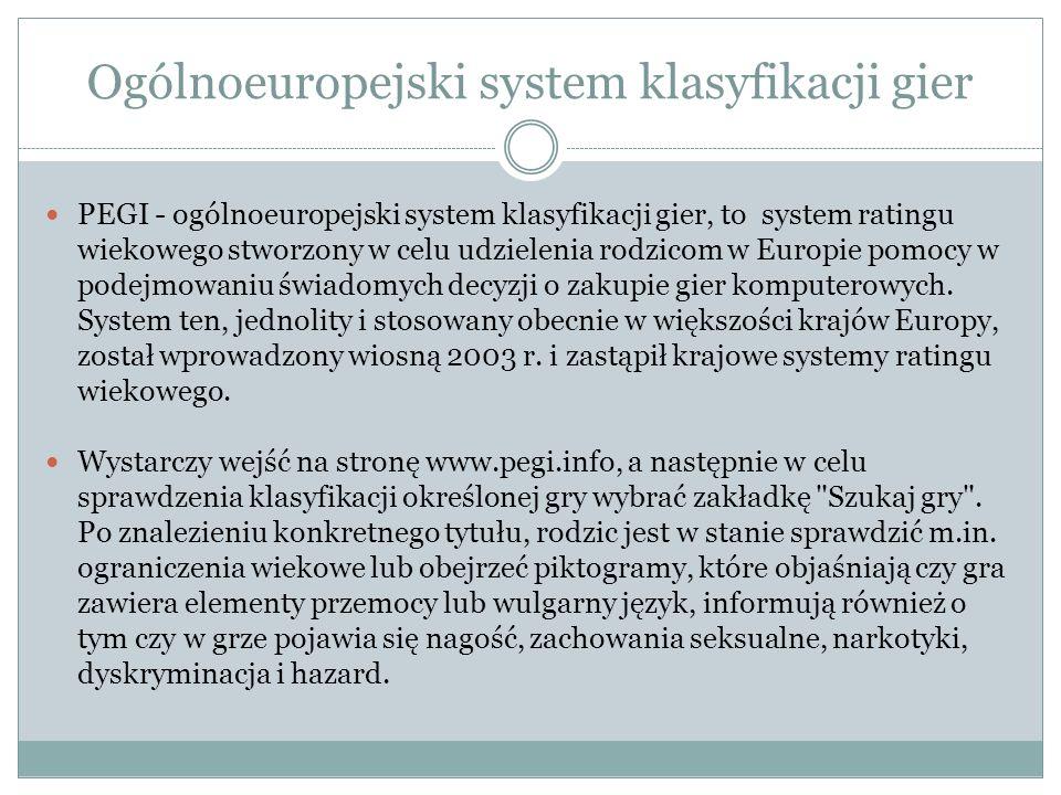 Ogólnoeuropejski system klasyfikacji gier PEGI - ogólnoeuropejski system klasyfikacji gier, to system ratingu wiekowego stworzony w celu udzielenia rodzicom w Europie pomocy w podejmowaniu świadomych decyzji o zakupie gier komputerowych.