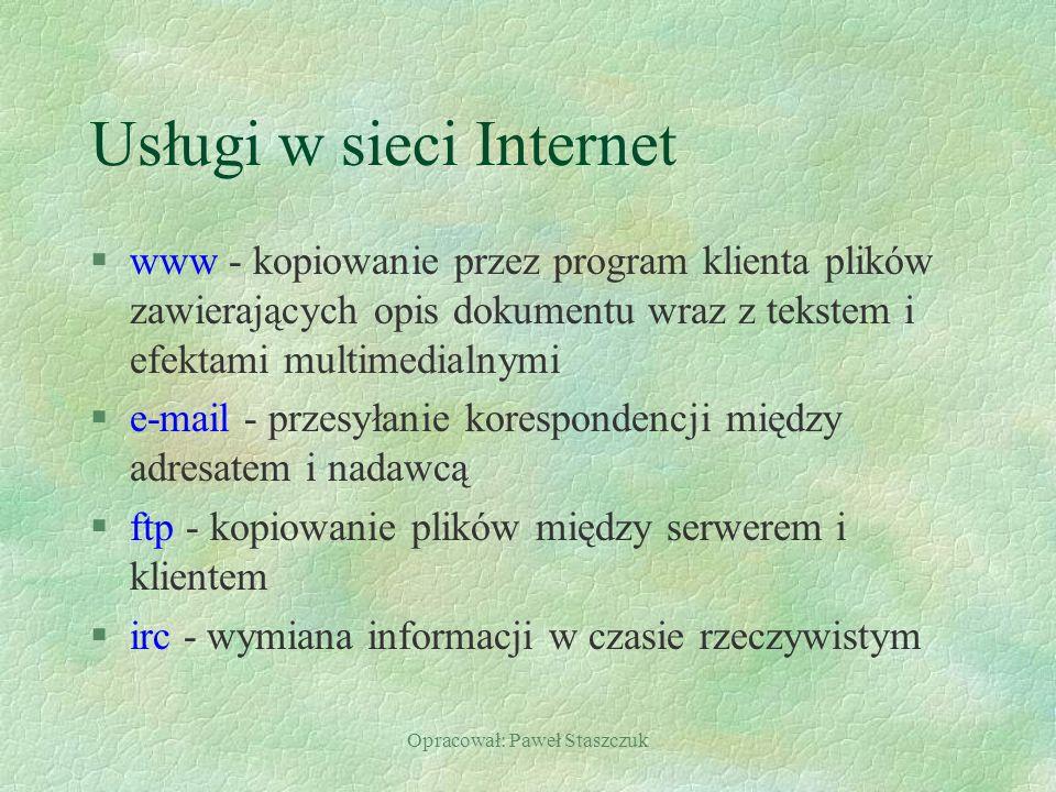 Opracował: Paweł Staszczuk Usługi w sieci Internet §www - kopiowanie przez program klienta plików zawierających opis dokumentu wraz z tekstem i efekta