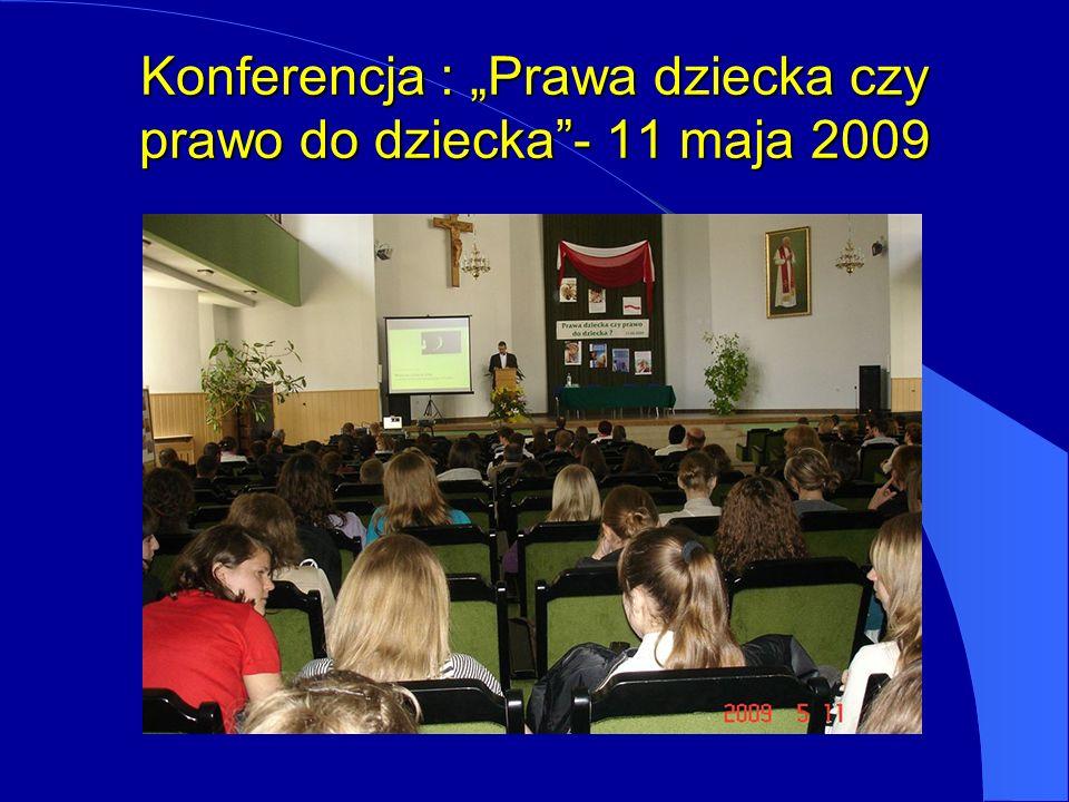 Konferencja : Prawa dziecka czy prawo do dziecka- 11 maja 2009