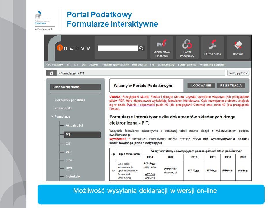 Portal Podatkowy Formularze interaktywne e-Deklaracje 2 Możliwość wysyłania deklaracji w wersji on-line
