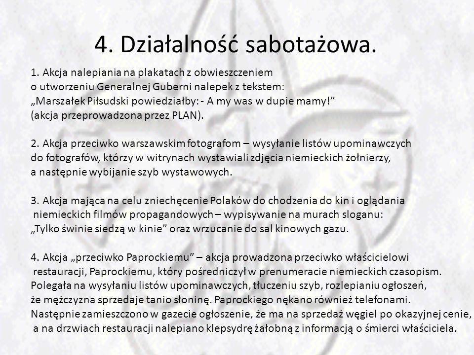 1. Akcja nalepiania na plakatach z obwieszczeniem o utworzeniu Generalnej Guberni nalepek z tekstem: Marszałek Piłsudski powiedziałby: - A my was w du