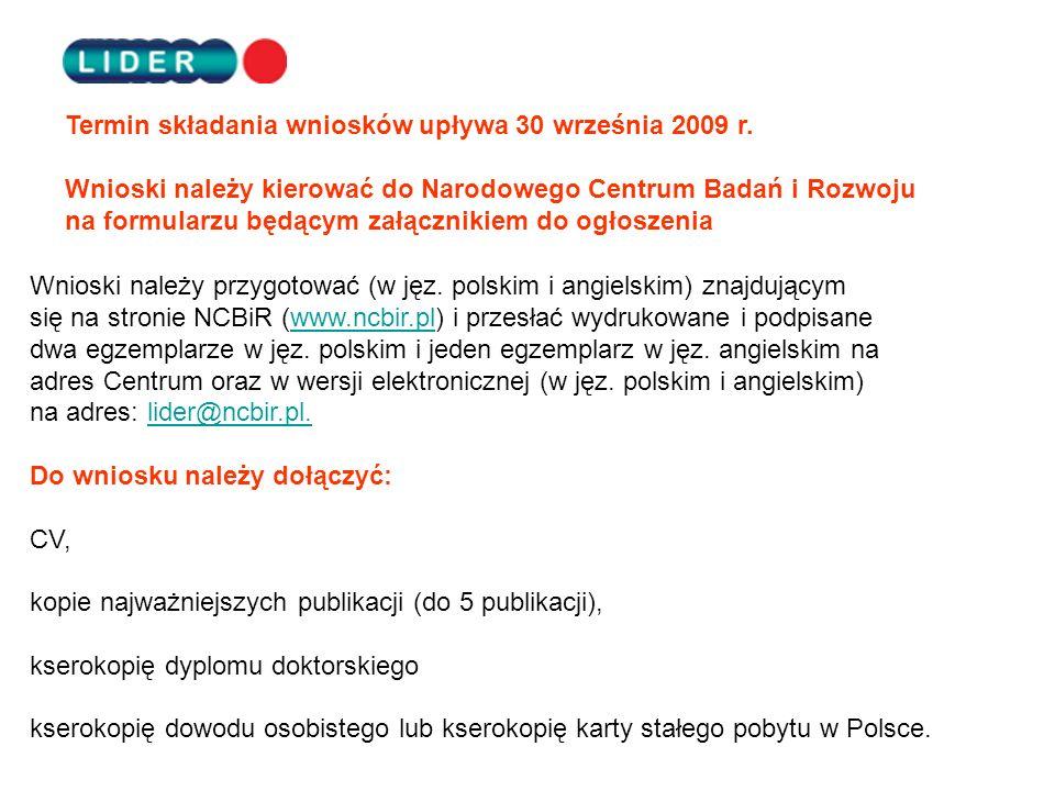 Wnioski należy przygotować (w jęz. polskim i angielskim) znajdującym się na stronie NCBiR (www.ncbir.pl) i przesłać wydrukowane i podpisanewww.ncbir.p