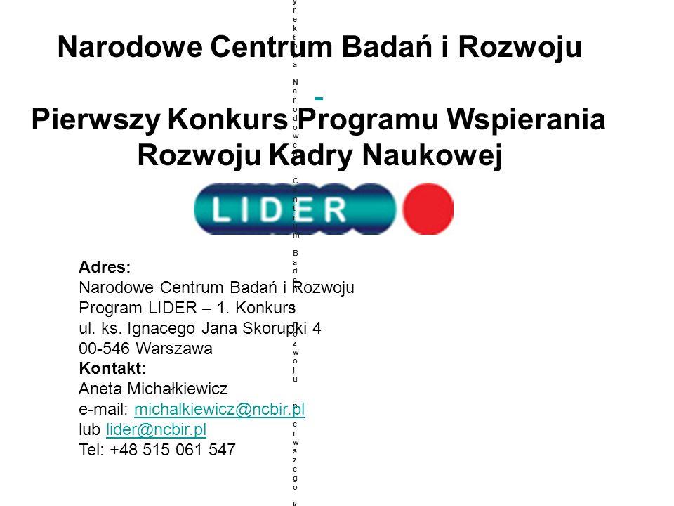 Uprzejmie informujemy o otwarciu przez Dyrektora Narodowego Centrum Badań i Rozwoju pierwszego konkursu na projekty w ramach Programu LIDER.Uprzejmie