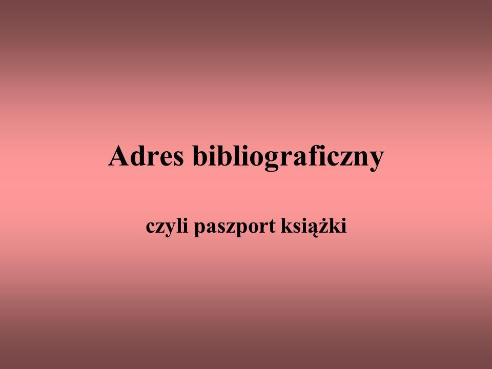Adres bibliograficzny czyli paszport książki