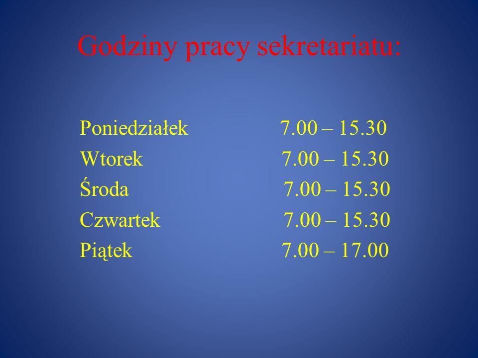 Godziny pracy sekretariatu: Poniedziałek 7.00 – 15.30 Wtorek 7.00 – 15.30 Środa 7.00 – 15.30 Czwartek 7.00 – 15.30 Piątek 7.00 – 17.00