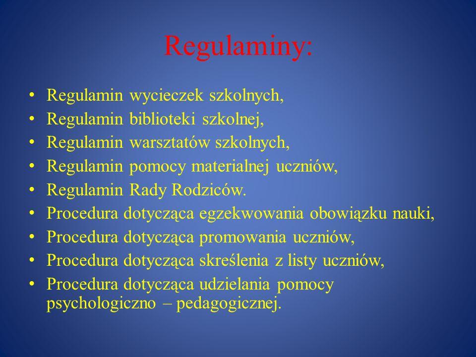 Regulaminy: Regulamin wycieczek szkolnych, Regulamin biblioteki szkolnej, Regulamin warsztatów szkolnych, Regulamin pomocy materialnej uczniów, Regula