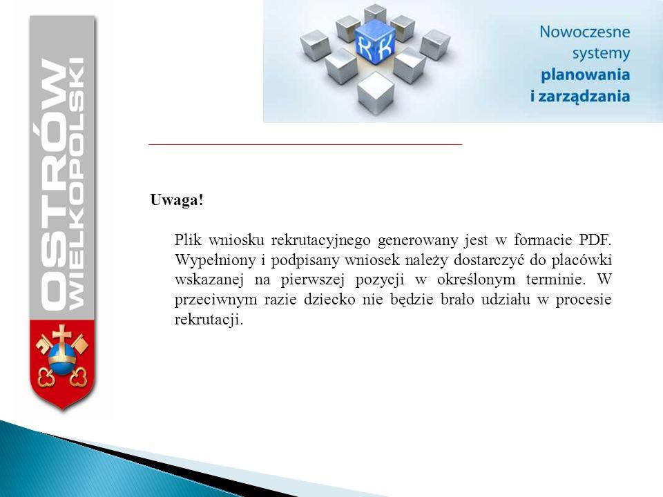 Uwaga! Plik wniosku rekrutacyjnego generowany jest w formacie PDF. Wypełniony i podpisany wniosek należy dostarczyć do placówki wskazanej na pierwszej