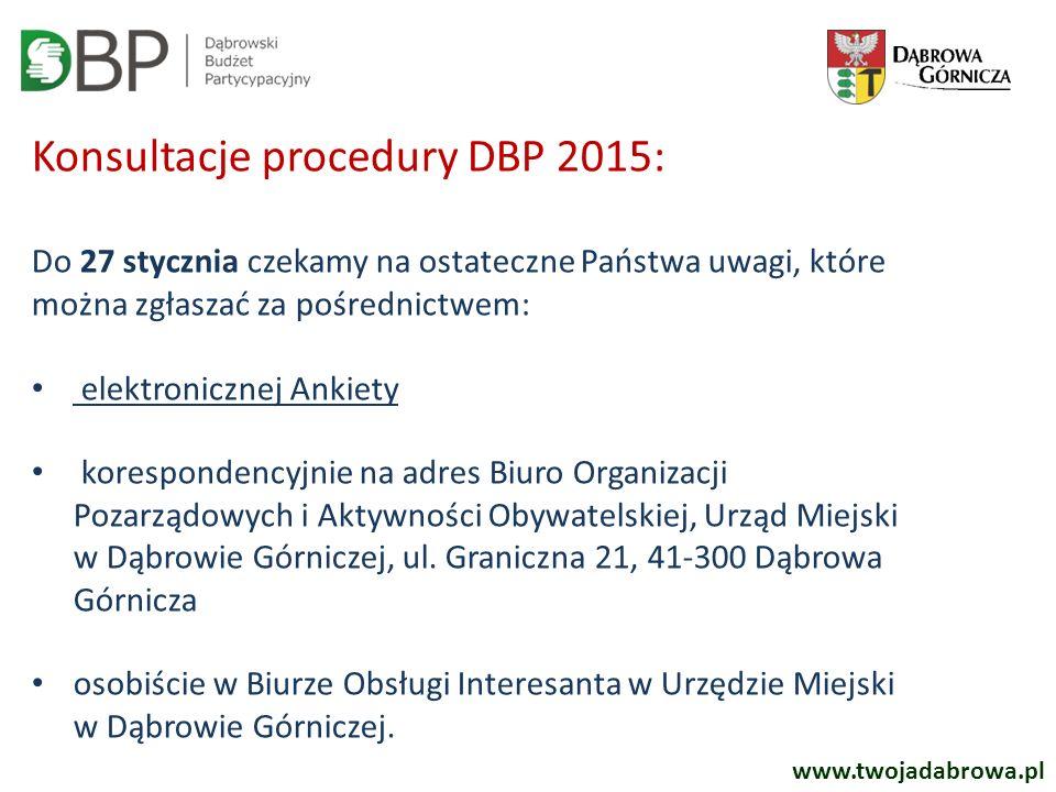 Konsultacje procedury DBP 2015: Do 27 stycznia czekamy na ostateczne Państwa uwagi, które można zgłaszać za pośrednictwem: elektronicznej Ankiety korespondencyjnie na adres Biuro Organizacji Pozarządowych i Aktywności Obywatelskiej, Urząd Miejski w Dąbrowie Górniczej, ul.