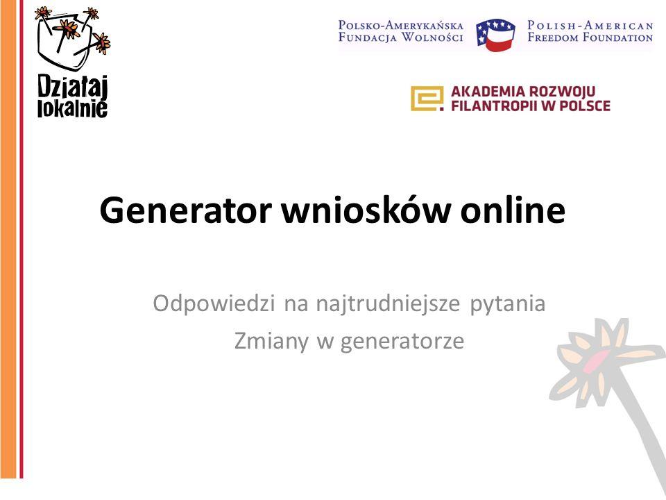 Generator wniosków online Odpowiedzi na najtrudniejsze pytania Zmiany w generatorze