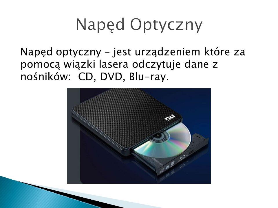 Napęd optyczny – jest urządzeniem które za pomocą wiązki lasera odczytuje dane z nośników: CD, DVD, Blu-ray.