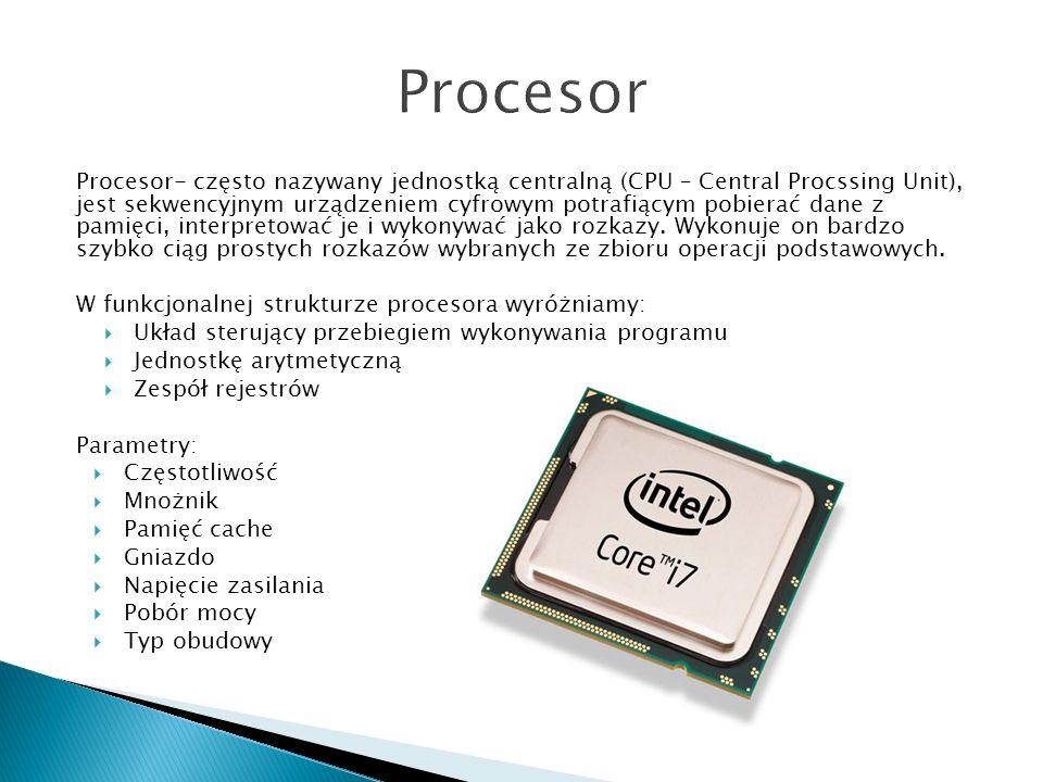 Procesor- często nazywany jednostką centralną (CPU – Central Procssing Unit), jest sekwencyjnym urządzeniem cyfrowym potrafiącym pobierać dane z pamię