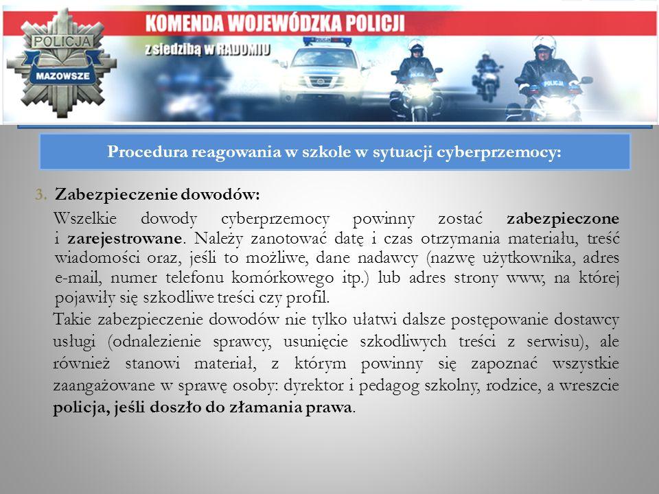 Procedura reagowania w szkole w sytuacji cyberprzemocy: 3. Zabezpieczenie dowodów: Wszelkie dowody cyberprzemocy powinny zostać zabezpieczone i zareje