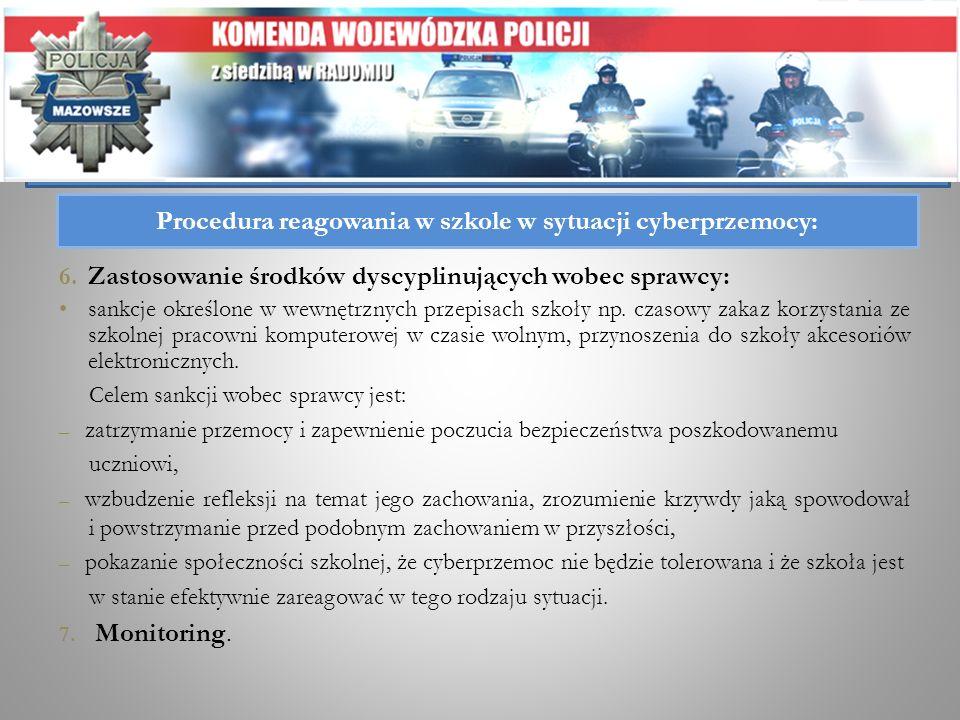 6. Zastosowanie środków dyscyplinujących wobec sprawcy: sankcje określone w wewnętrznych przepisach szkoły np. czasowy zakaz korzystania ze szkolnej p