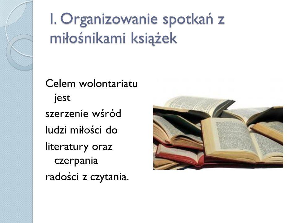 OFERTA WOLONTARIUSZE: Mają szansę pogłębiać swoją wiedzę o literaturze.