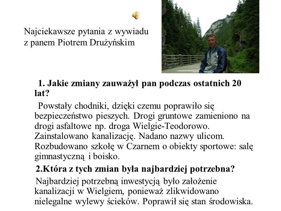 Najciekawsze pytania z wywiadu z panem Piotrem Drużyńskim 1.