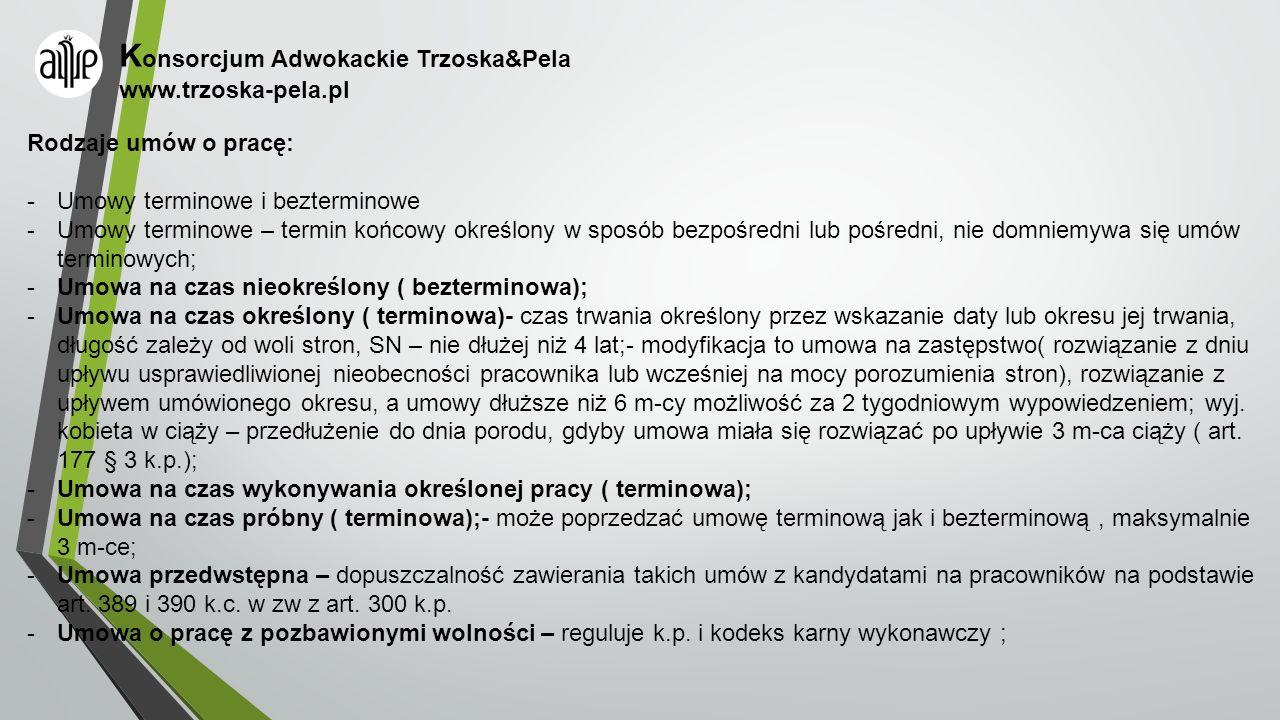 K onsorcjum Adwokackie Trzoska&Pela www.trzoska-pela.pl Rodzaje umów o pracę: -Umowy terminowe i bezterminowe -Umowy terminowe – termin końcowy określ