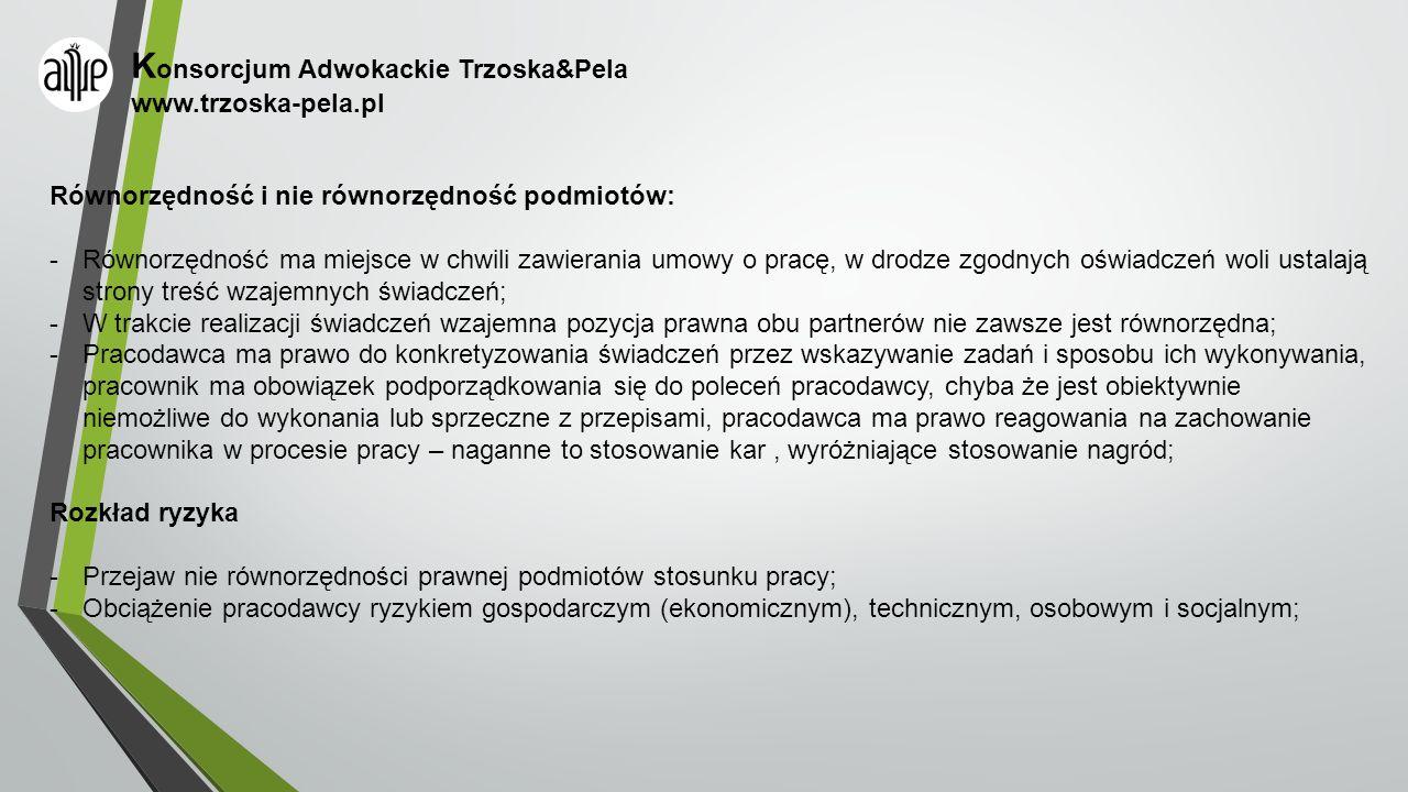 K onsorcjum Adwokackie Trzoska&Pela www.trzoska-pela.pl Równorzędność i nie równorzędność podmiotów: -Równorzędność ma miejsce w chwili zawierania umo