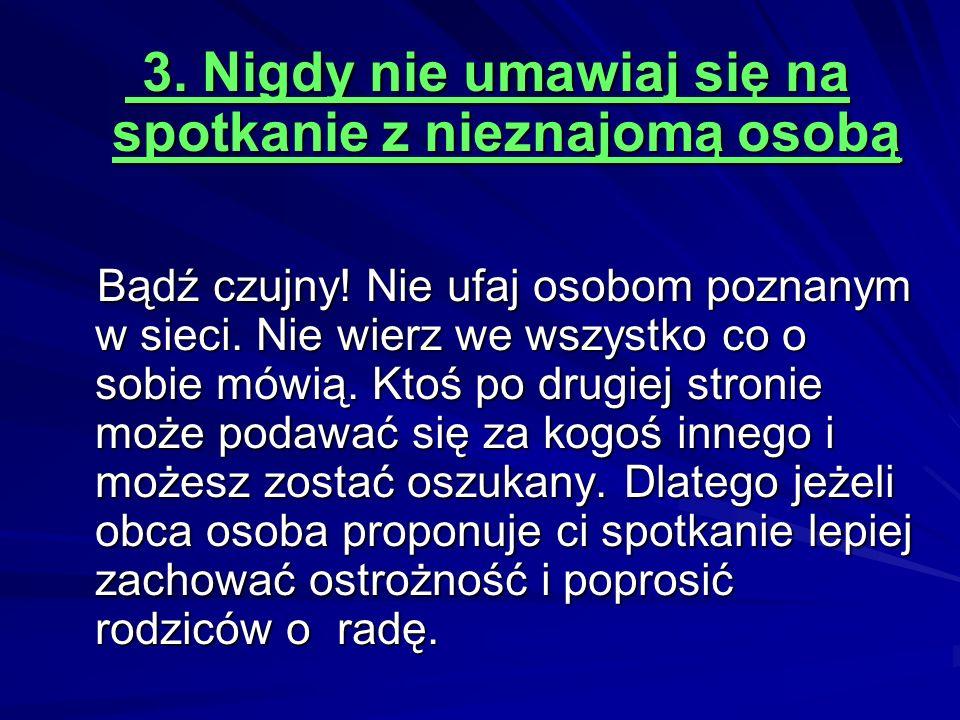 4.Nie odpowiadaj na zaczepki w sieci 4.