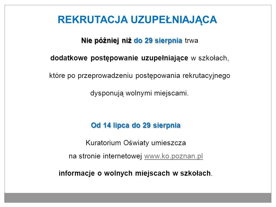 Od 14 lipca do 29 sierpnia Kuratorium Oświaty umieszcza na stronie internetowej www.ko.poznan.plwww.ko.poznan.pl informacje o wolnych miejscach w szko