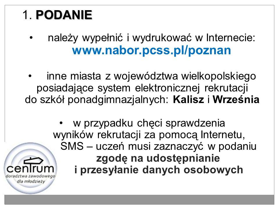 www.nabor.pcss.pl/poznannależy wypełnić i wydrukować w Internecie: www.nabor.pcss.pl/poznan inne miasta z województwa wielkopolskiego posiadające syst