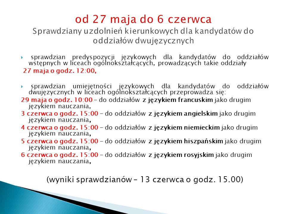 sprawdzian predyspozycji językowych dla kandydatów do oddziałów wstępnych w liceach ogólnokształcących, prowadzących takie oddziały 27 maja o godz. 12