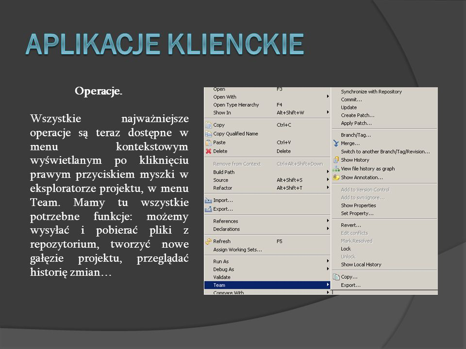 Operacje. Wszystkie najważniejsze operacje są teraz dostępne w menu kontekstowym wyświetlanym po kliknięciu prawym przyciskiem myszki w eksploratorze