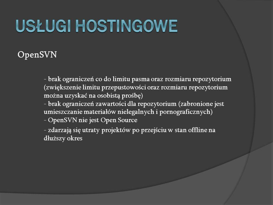 OpenSVN - brak ograniczeń co do limitu pasma oraz rozmiaru repozytorium (zwiększenie limitu przepustowości oraz rozmiaru repozytorium można uzyskać na