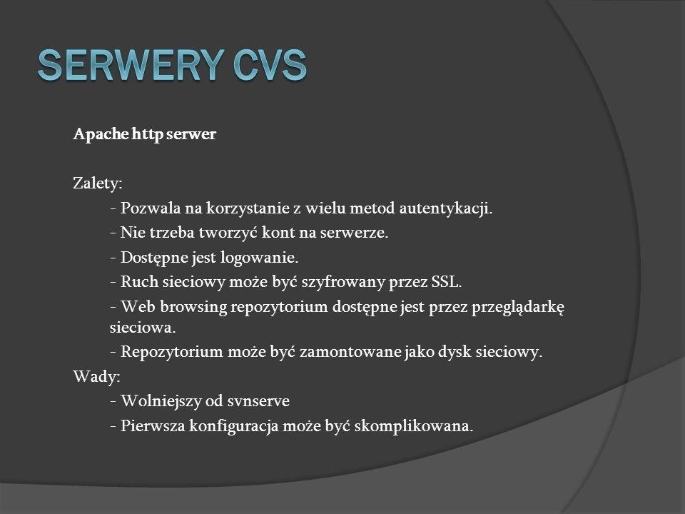 Apache http serwer Zalety: - Pozwala na korzystanie z wielu metod autentykacji. - Nie trzeba tworzyć kont na serwerze. - Dostępne jest logowanie. - Ru